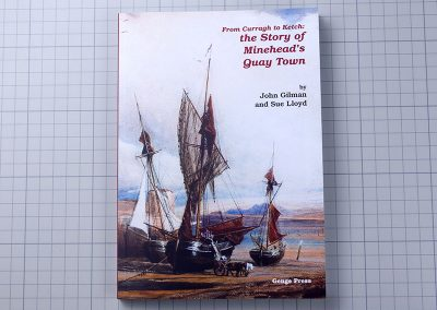 The Story of Minehea'd Quay Town self published book